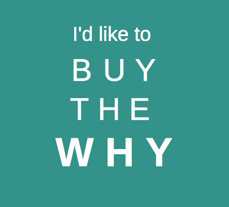 I'd like to Buy the Why